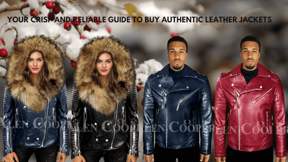 YOUR CRISP AND RELIABLE GUIDE TO BUY AUTHENTIC LEATHER JACKETS