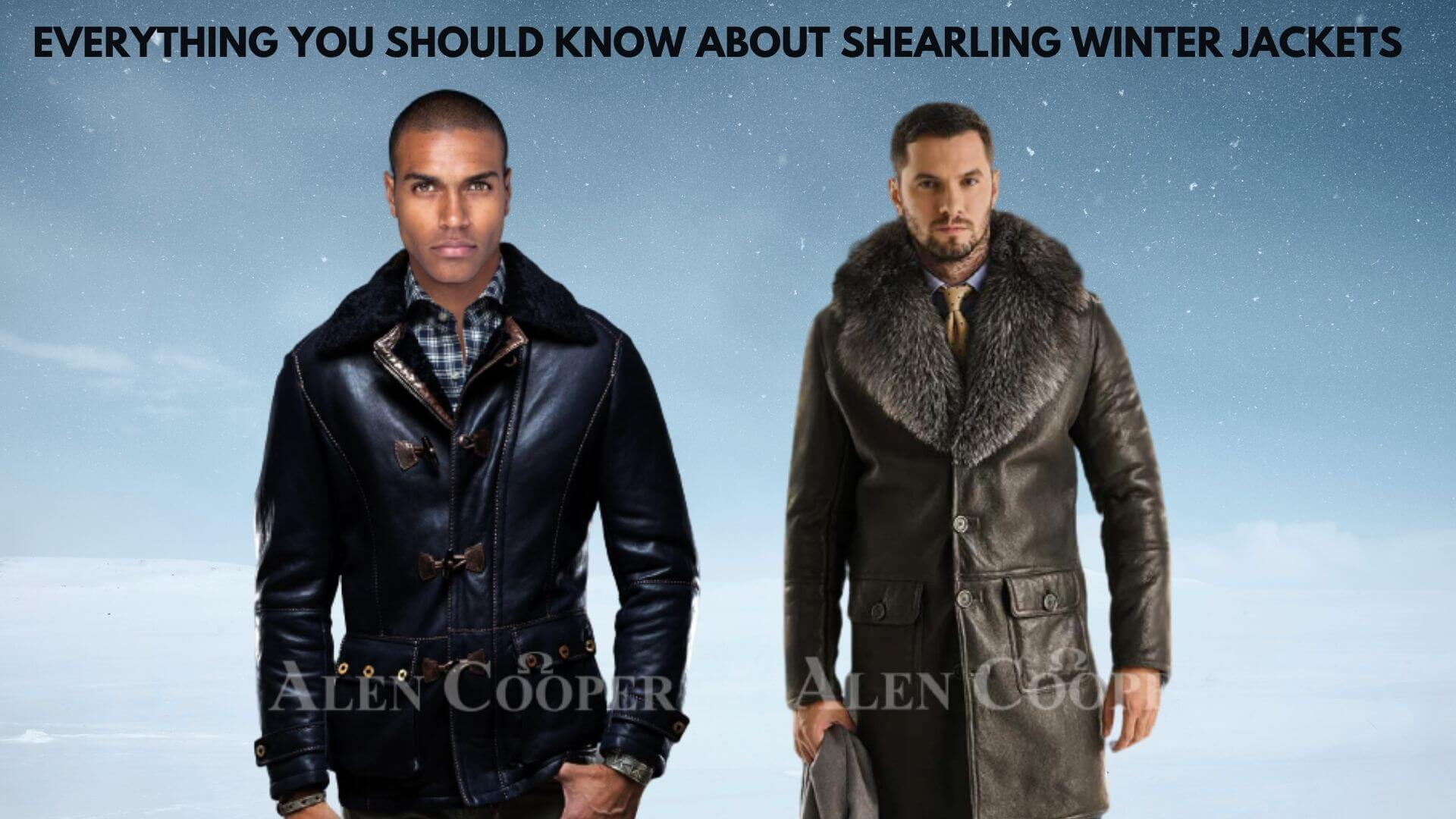 EVERYTHING YOU SHOULD KNOW ABOUT SHEARLING WINTER JACKETS