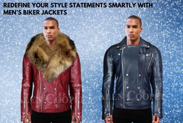 REDEFINE YOUR STYLE STATEMENTS SMARTLY WITH MEN'S BIKER JACKETS