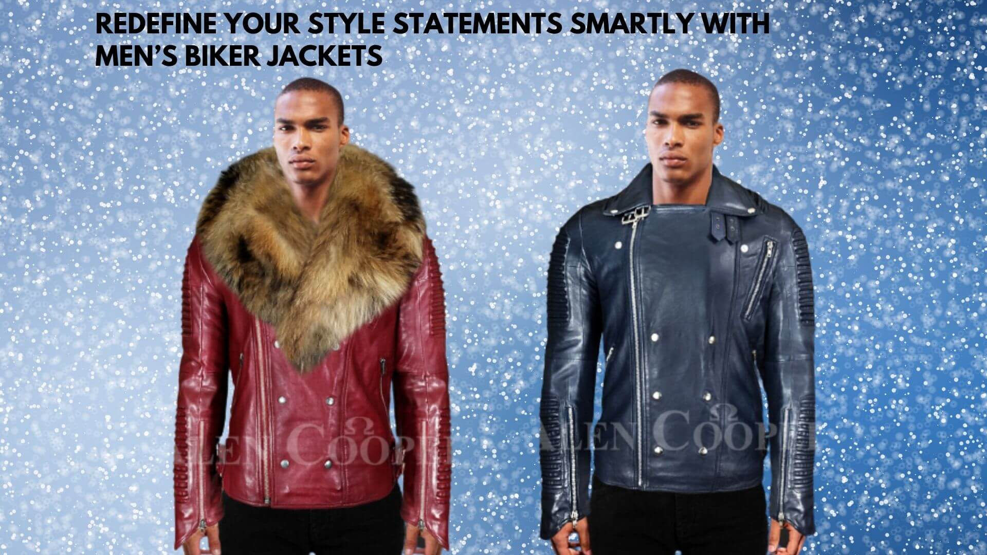 REDEFINE YOUR STYLE STATEMENTS SMARTLY WITH MENS BIKER JACKETS