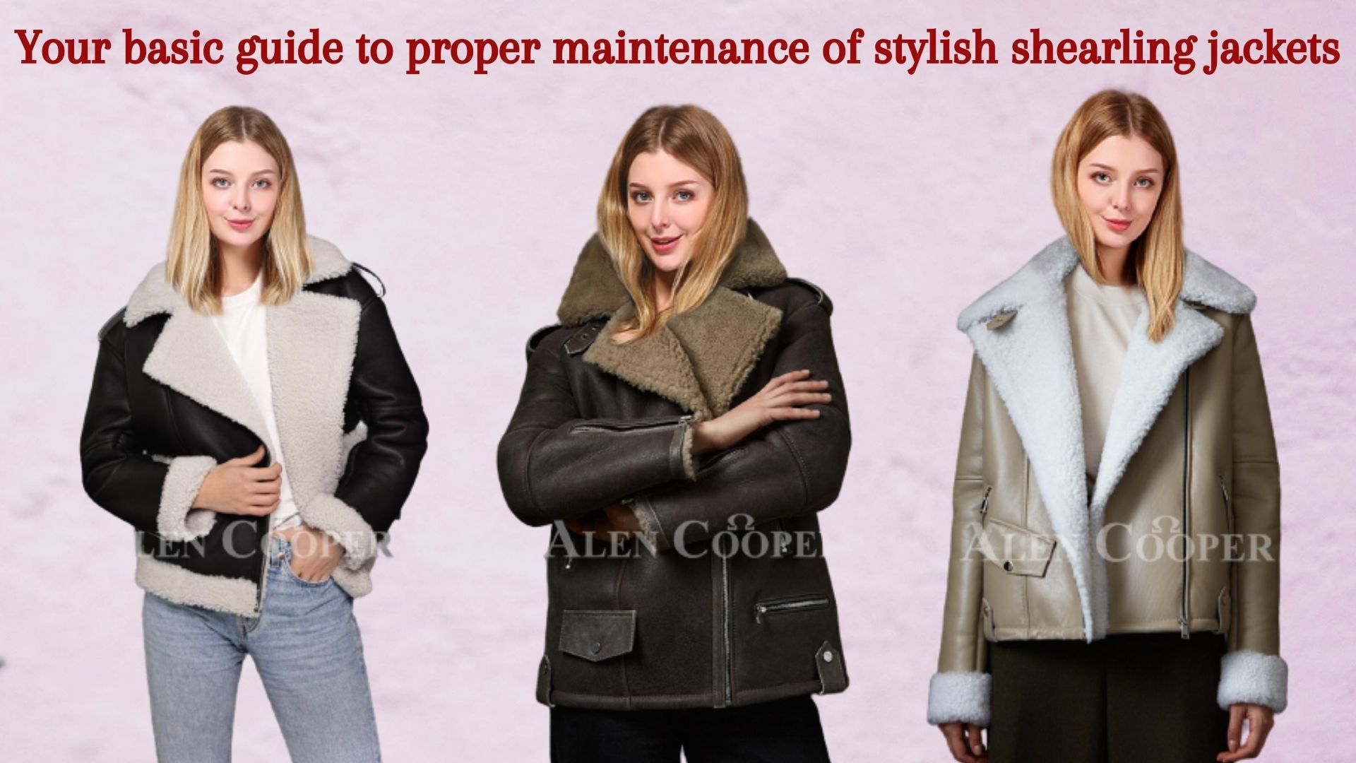 YOUR BASIC GUIDE TO PROPER MAINTENANCE OF STYLISH SHEARLING JACKETS