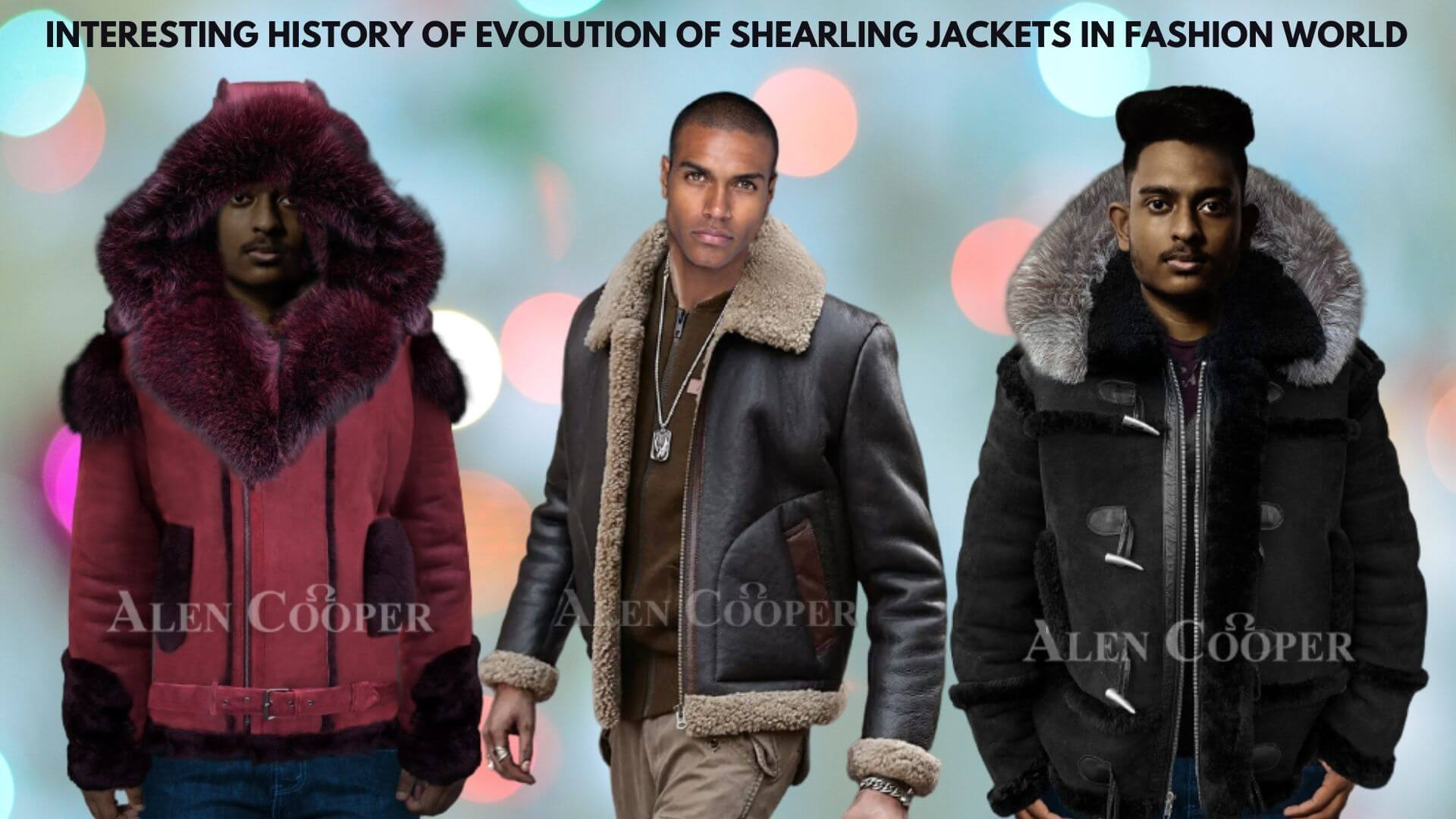 INTERESTING HISTORY OF EVOLUTION OF SHEARLING JACKETS IN FASHION WORLD