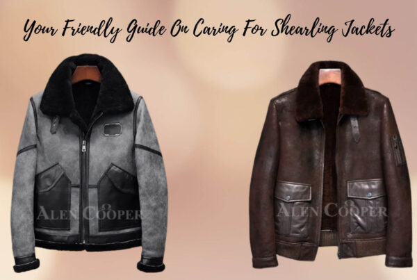 Your Friendly Guide On Caring For Shearling Jackets